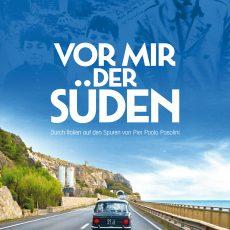 """Kinofilm """"Vor mir der Süden"""": Durch Italien auf den Spuren von Pasolini"""